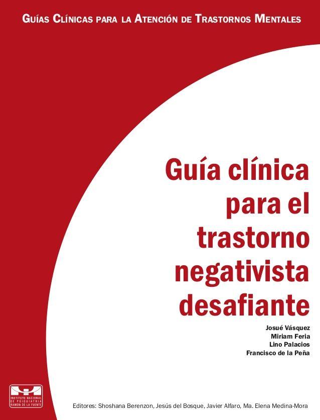 Guia bastante complenta con herramientas para trabajar casos concretos: el trastorno negativista desafiante