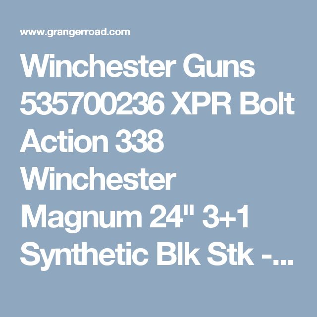 "Winchester Guns 535700236 XPR Bolt Action 338 Winchester Magnum 24"" 3+1 Synthetic Blk Stk - Hunting And ShootingHunting And Shooting"
