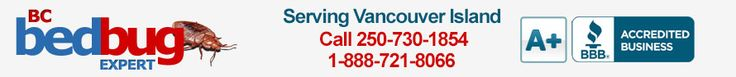 If you need a company to come to your home and treat for bed bugs, visit the longest running heat treatment company in B.C. with an A+ BBB rating, they can have you bed bug free in one day! Serving Vancouver Island, B.C., Canada
