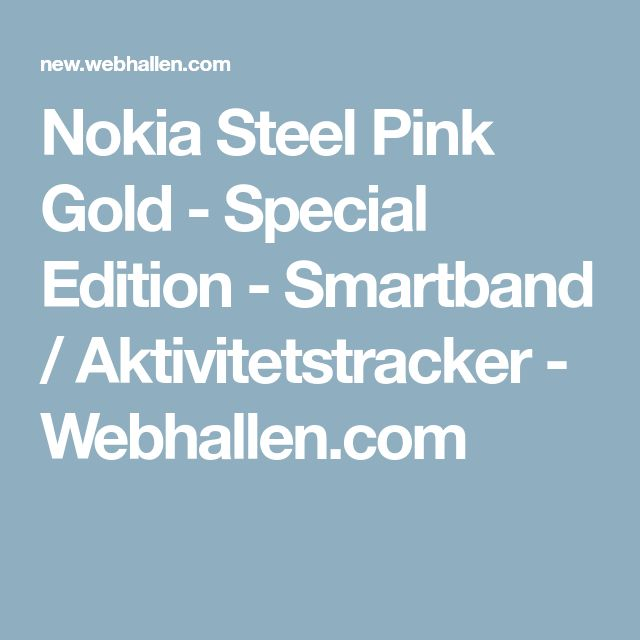 Nokia Steel Pink Gold - Special Edition - Smartband / Aktivitetstracker - Webhallen.com