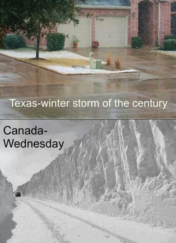 top pic: Texas, winter storm of the century (rain wet streets) --- bottom pic: Canada, Wednesday (12 ft. deep snow drifts)
