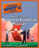 The Complete Idiot's Guide to Success as a Personal Financial Planner - http://www.tradingmates.com/personalfinance/must-read-personal-finance/the-complete-idiots-guide-to-success-as-a-personal-financial-planner/