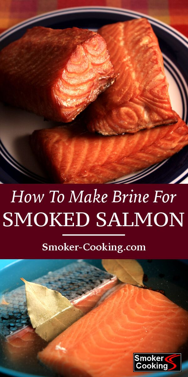 Basic Brine For Smoked Salmon Boosts Salmon Flavor Improves Texture Smoked Food Recipes Smoked Salmon Brine Smoked Fish Recipe