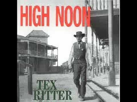 """'Ballad Of """"High Noon"""" (Do Not Forsake Me O My Darlin')' - By Dimitri Tiomkin & Ned Washington - Performed By Tex Ritter"""