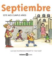 Septiembre / Laura Espot. Un libro especial para que los más pequeños aprendan dichos, canciones, refranes, adivinanzas y fiestas del mes en que nacieron.