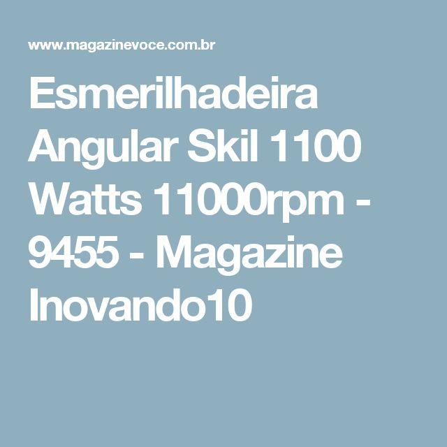 Esmerilhadeira Angular Skil 1100 Watts 11000rpm - 9455 - Magazine Inovando10