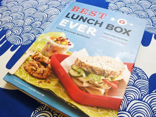 Best Lunch Box Ever by Katie Sullivan Morford — New Cookbook