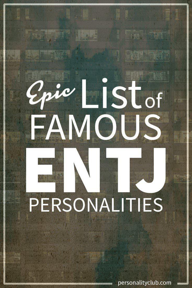 Famous ENTJ Personalities