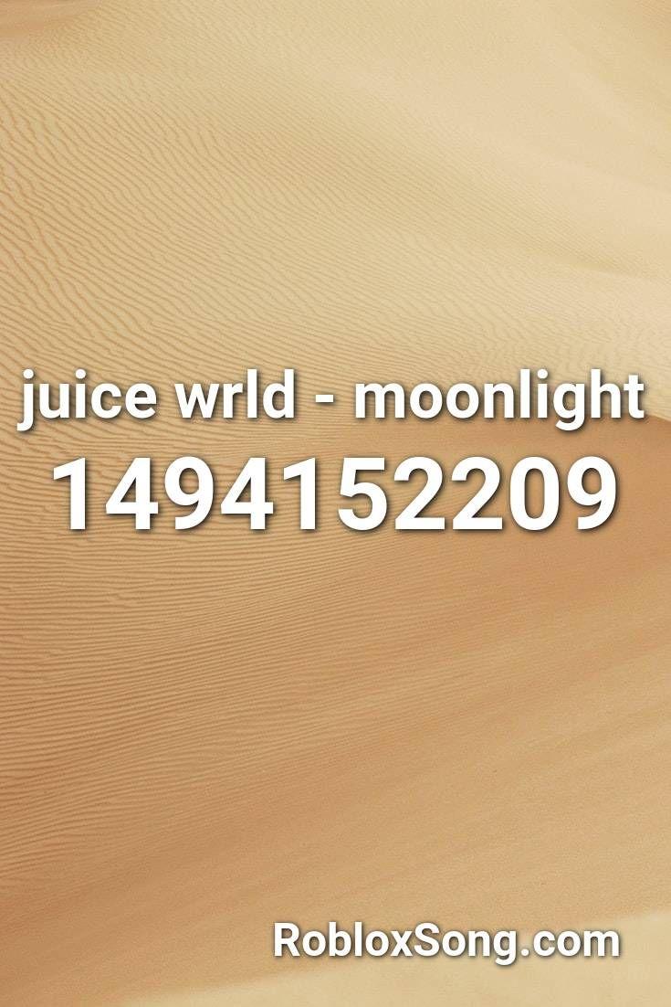Roblox Codes Music Juice Wrld Juice Wrld Moonlight Roblox Id Roblox Music Codes In 2020