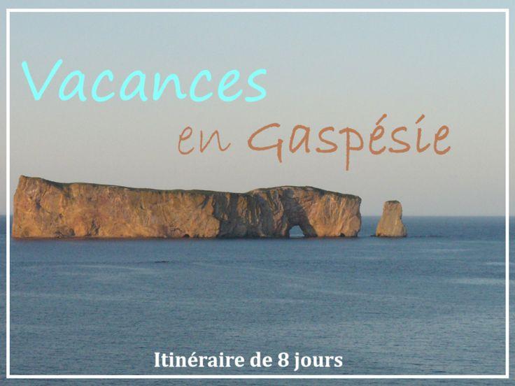Vacances en Gaspésie : récit de voyage, itinéraire de 8 jours