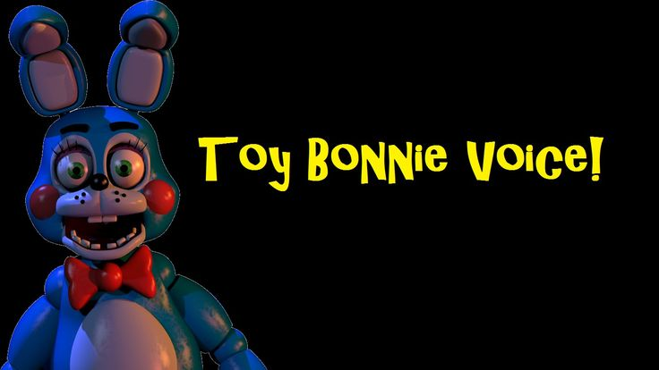 Bonnie 2.0 Voice (Five Nights At Freddy's 2: Toy Bonnie) watch more david near video's there voice acting is amazing! :)