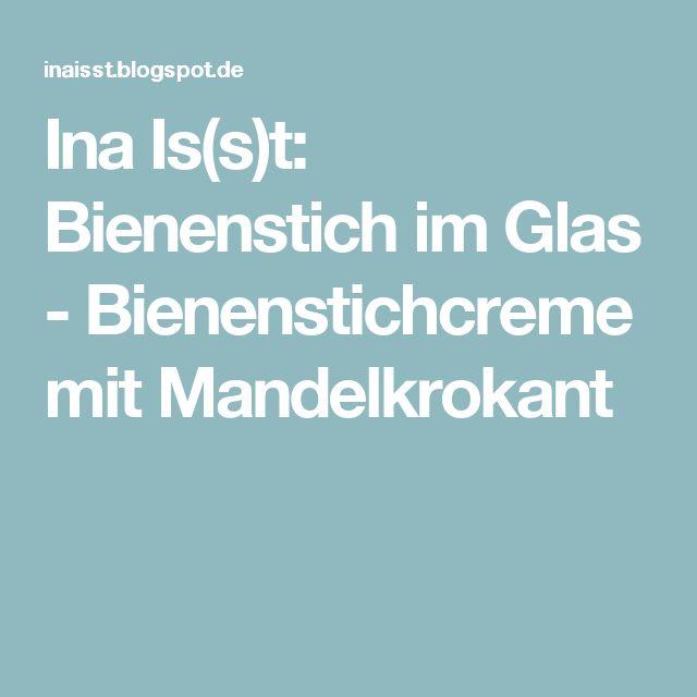 Ina Is(s)t: Bienenstich im Glas - Bienenstichcreme mit Mandelkrokant
