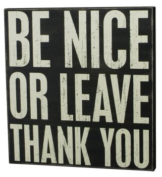 Be Nice or Leave - Box Signs 17441 | Primitives by Kathy