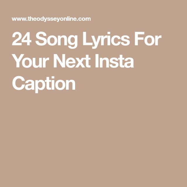 24 Song Lyrics For Your Next Insta Caption
