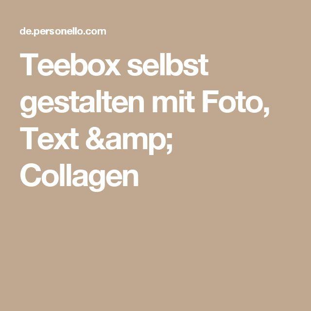 Teebox selbst gestalten mit Foto, Text & Collagen