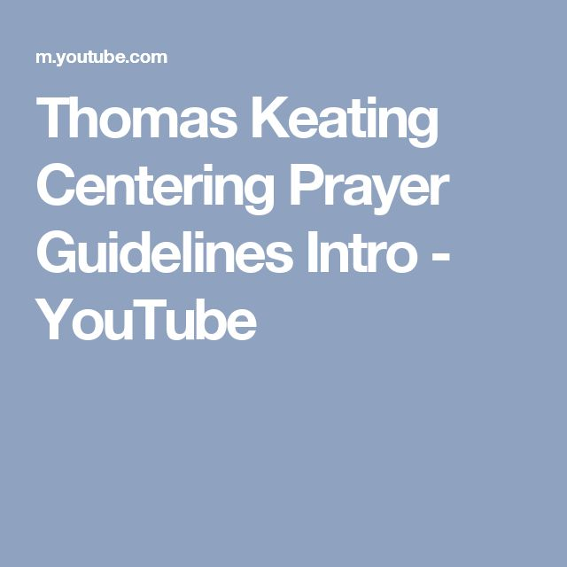 Thomas Keating Centering Prayer Guidelines Intro - YouTube