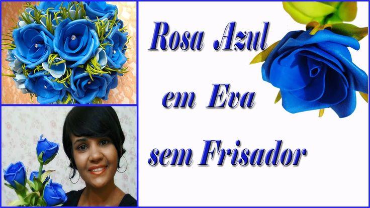 ROSA AZUL EM EVA SEM FRISADOR (ROSA DO BUQUÊ AZUL) - PASSO A PASSO