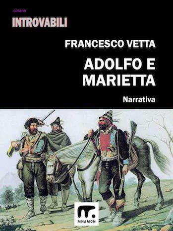 Adolfo e marietta, ovvero l'amore al tempo dei briganti Acquista il libro su Amazon, l'e-book su mnamon.it.