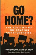 Go home? : the politics of immigration controversies / Hannah Jones, Yasmin Gunaratnam [and six others]