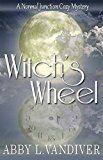 Free Kindle Book -   Witch's Wheel (Normal Junction Cozy Mystery Book 1)