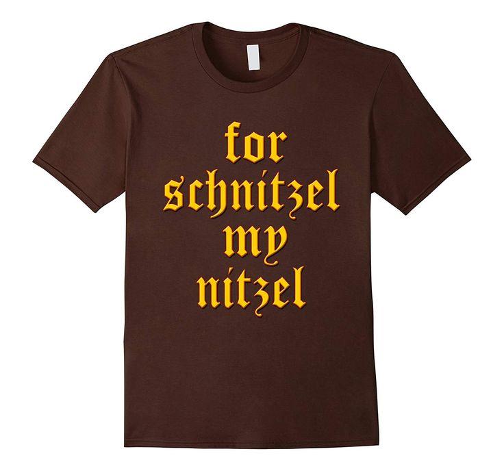 For Schnitzel My Nitzel T-Shirts Funny Oktoberfest Shirt Tee-FL – Oktoberfest