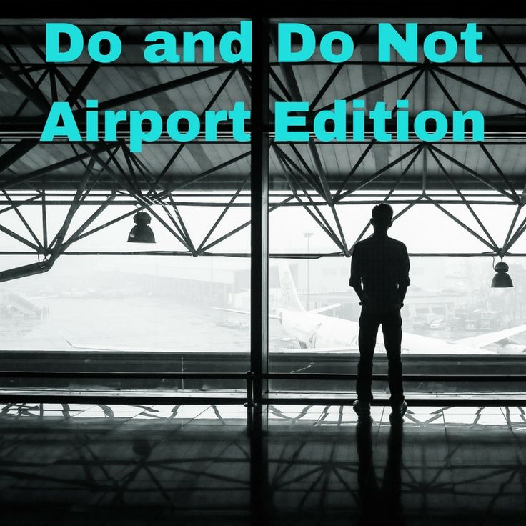 Do and Don't for the Airport