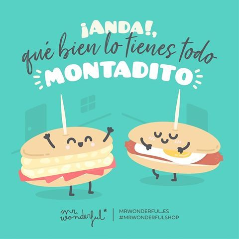 Así todo sale de rechupete, amigo. You sure have it all sorted! Everything always turns out right with you, my friend. #mrwonderfulshop #food #quotes