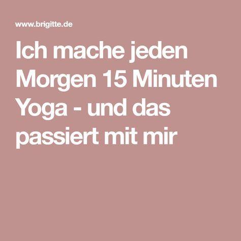 Ich mache jeden Morgen 15 Minuten Yoga - und das passiert mit mir