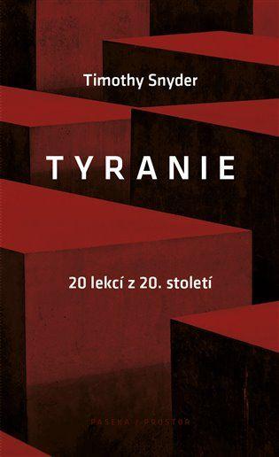 Tyranie: 20 lekcí z 20. století - Timothy Snyder | Kosmas.cz - internetové knihkupectví