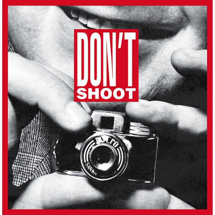 Kruger, Barbara - Dont shoot, 2013 - Digital print on vinyl, 96 x 94in