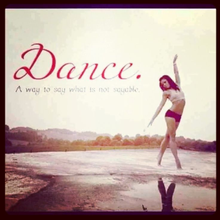 152 Best Dance And Dance Quotes Images On Pinterest