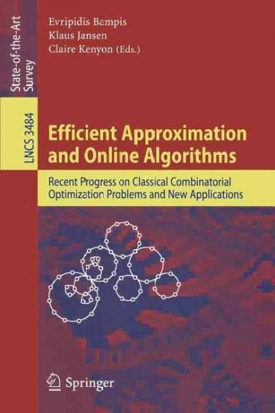 Efficient Approximation And Online Algorithms: Recent Progress on Classical Combinatorial Optimization Problems A...