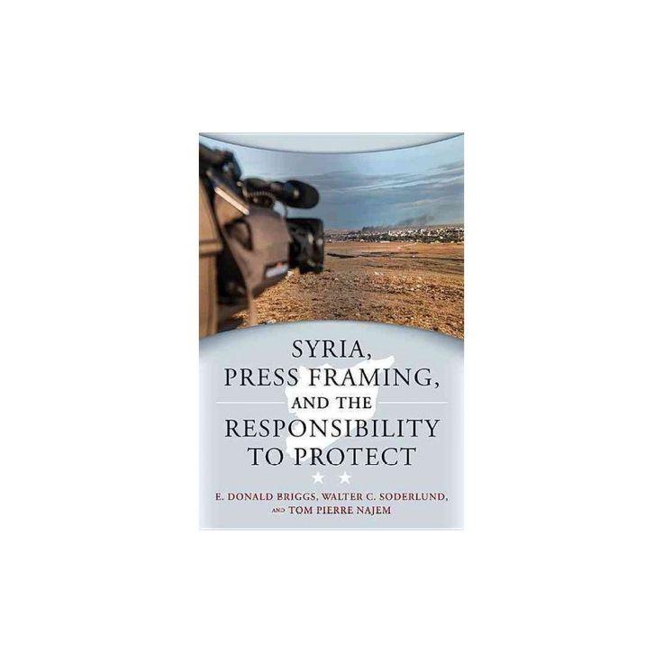Syria, Press Framing, and the Responsibility to Protect (Paperback) (E. Donald Briggs)
