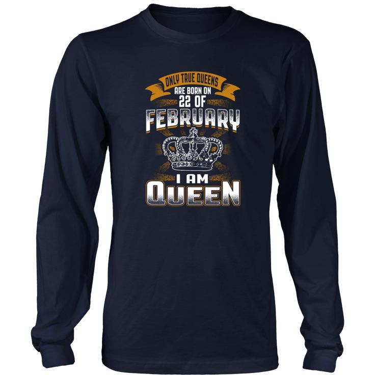 Queens are born on february 22 tshirt Funny Shirt