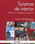 Turismos de interior : planificación, comercialización y experiencias / coordinador, F. Javier Melgosa Arcos. (2013). TU-512