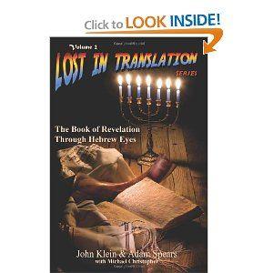 The Book of Revelation Through Hebrew Eyes (Lost in Translation, Vol. 2): John Klein, Adam Spears: 9781589302372: Amazon.com: Books