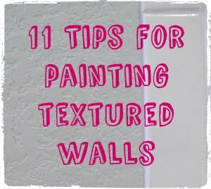 11 Tips For Painting Textured Walls Crafty Home Wall