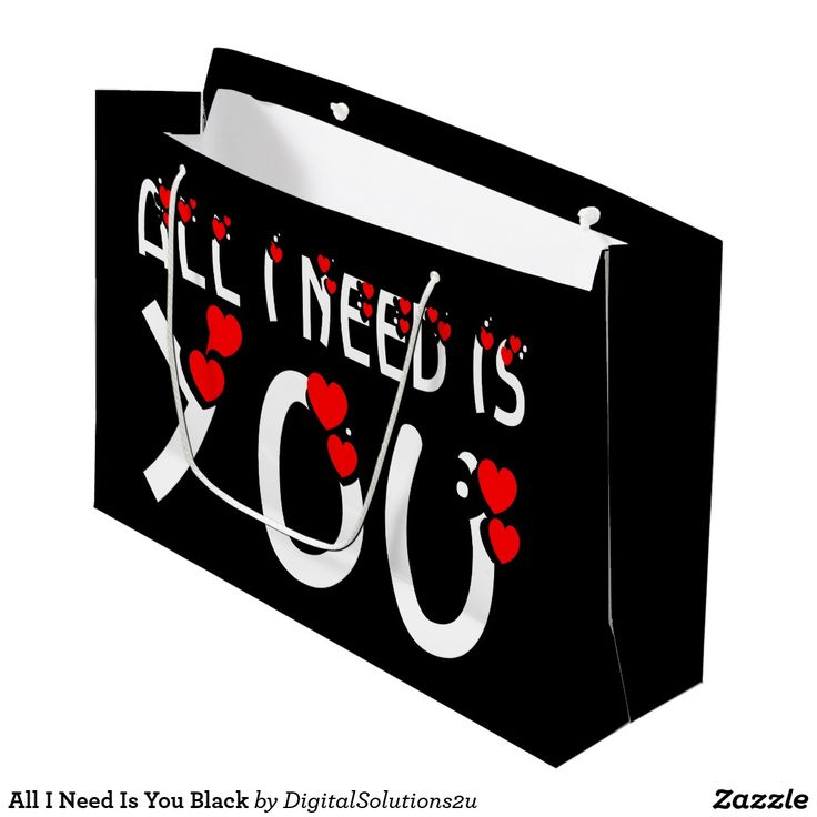 All I Need Is You Black Large Gift Bag