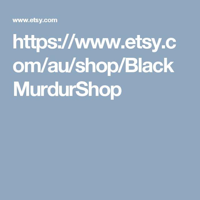 https://www.etsy.com/au/shop/BlackMurdurShop