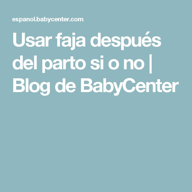 Usar faja después del parto si o no | Blog de BabyCenter