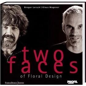 Two faces of Floral Design by Gregor Lersch & Klaus Wagener Reference book