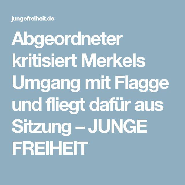 Abgeordneter kritisiert Merkels Umgang mit Flagge und fliegt dafür aus Sitzung – JUNGE FREIHEIT