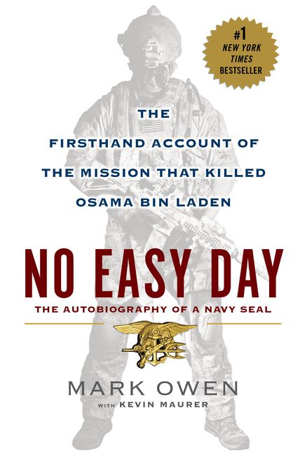 NO EASY DAY: The Firsthand Account of the Mission that Killed Osama Bin Laden by Mark Owen & Kevin Maurer