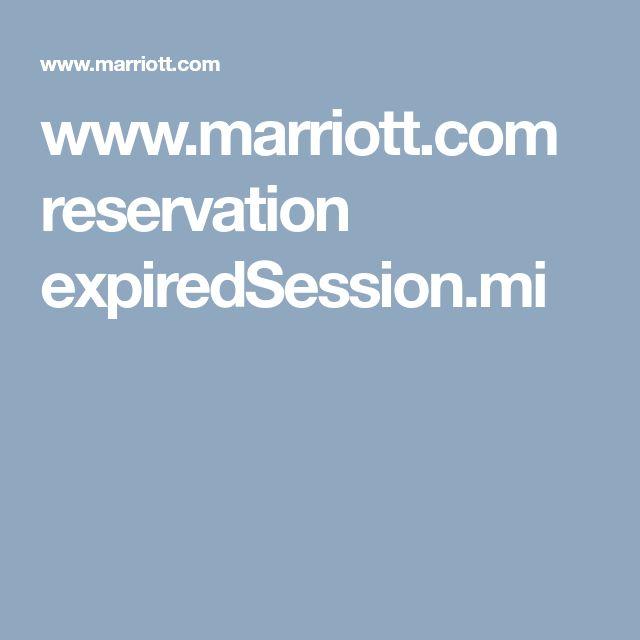 www.marriott.com reservation expiredSession.mi