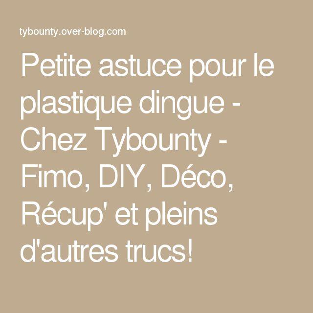 Petite astuce pour le plastique dingue - Chez Tybounty - Fimo, DIY, Déco, Récup' et pleins d'autres trucs!