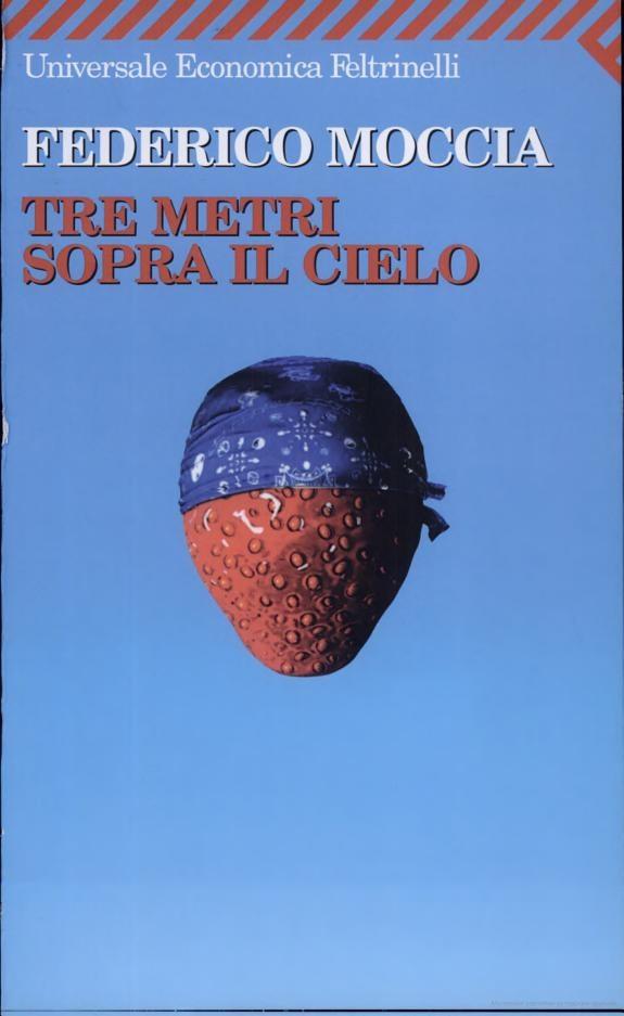 """Tre metri sopra il cielo - Federico Moccia        Einige Textausschnitte zum Buch """"Tre metri sopra il cielo"""". Der Text könnte als Basis für das Ansehen bestimmter Filmsequenzen dienen.      Niveau: B1"""