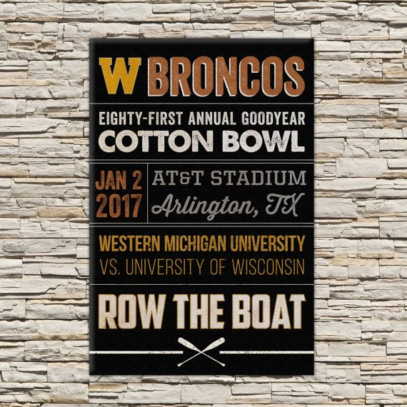 The Broncos are headed to the Cotton Bowl! This artwork was created using Western Michigan Universitys colors and phrases relating to the 2017 Cotton Bowl appearance. Available in either a handmade canvas or poster print, these make a great addition to any home or office, and is the perfect gift for an alumni, student, or loved one for graduation! POSTERS will be shipped sooner than date specified on order, in about 3-5 business days. Posters are 11x17 inches, and are printed on high…