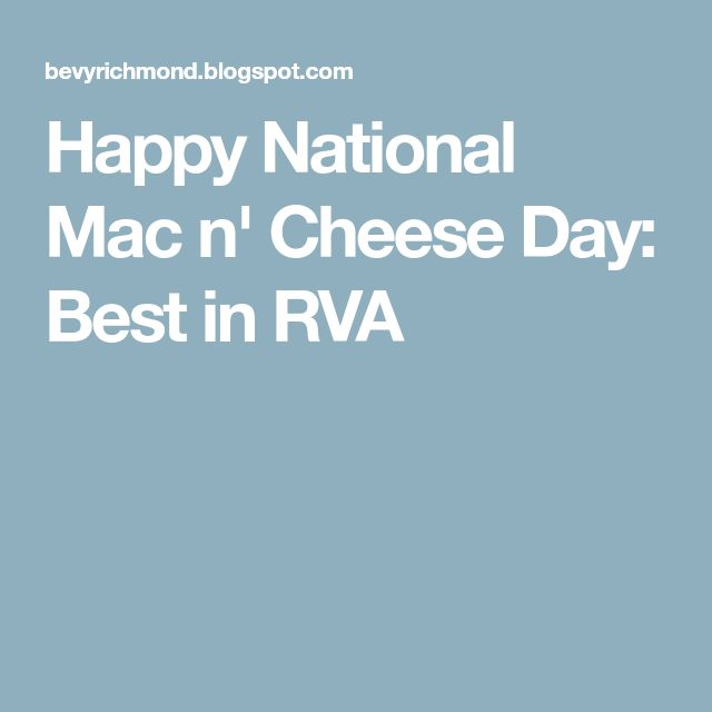 Happy National Mac n' Cheese Day: Best in RVA