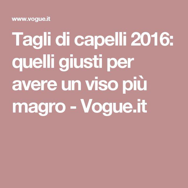 Tagli di capelli 2016: quelli giusti per avere un viso più magro - Vogue.it