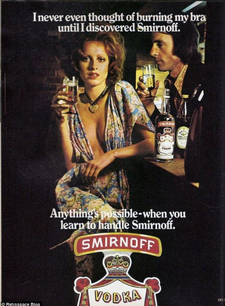 'I never even thought of burning my bra until I discovered Smirnoff...Anything's possible - when you learn to handle Smirnoff.' - 1970's Smirnoff ad